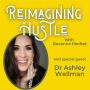 Artwork for Making A Magical Life After Trauma - Reimagining Hustle With Dr. Ashley Wellman