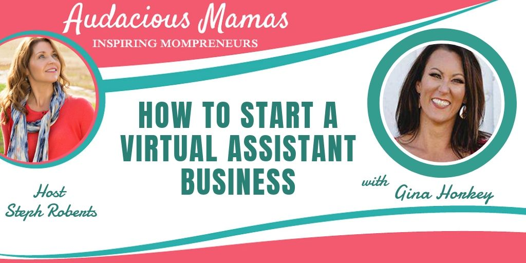 How to Start a Virtual Assistant Business with Gina Horkey
