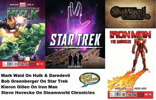Mark Waid On Hulk Bob Greenberger On Star Trek Kieron Gillen On Iron Man and Steve Hovecke on Steampunk and Simonson