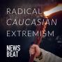 Artwork for Radical Caucasian Extremism