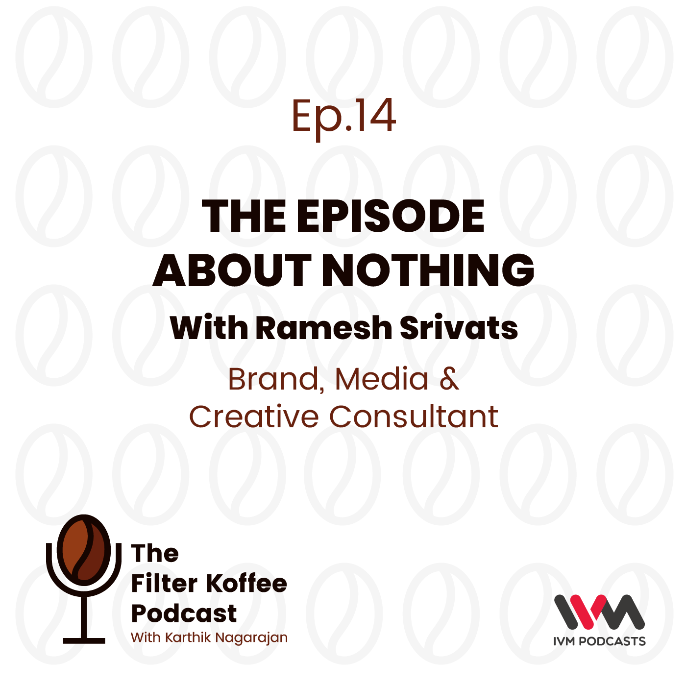 Ep. 14: The Episode About Nothing with Ramesh Srivats