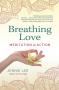 Artwork for Breathing Love – Meditation in Action – guest Jennie Lee