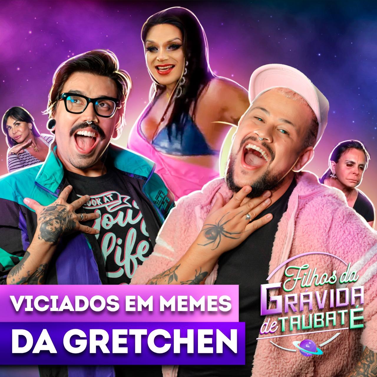 #140 - Viciados em memes da Gretchen (feat. Lorelay Fox)