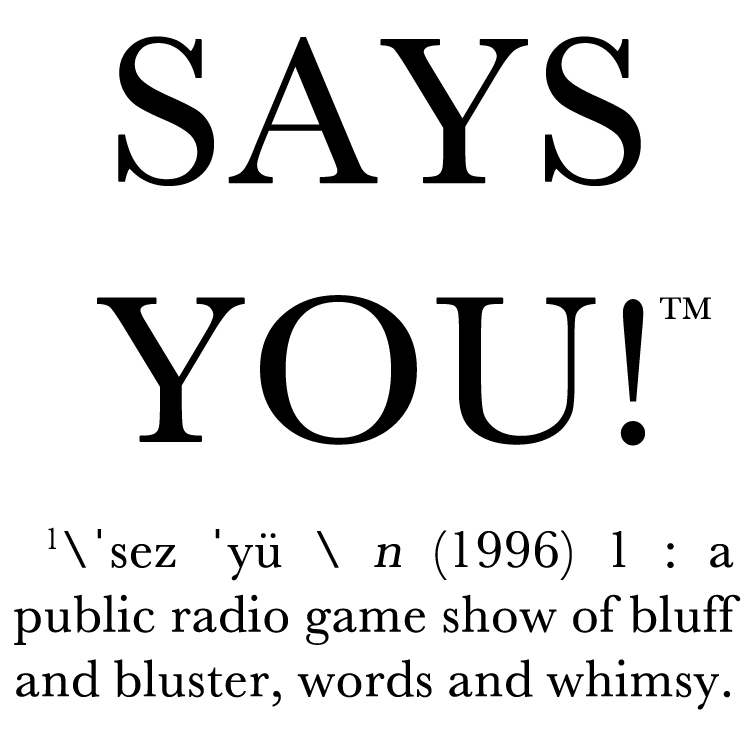 Says You! - A Quiz Show for Lovers of Words, Culture, and History show art
