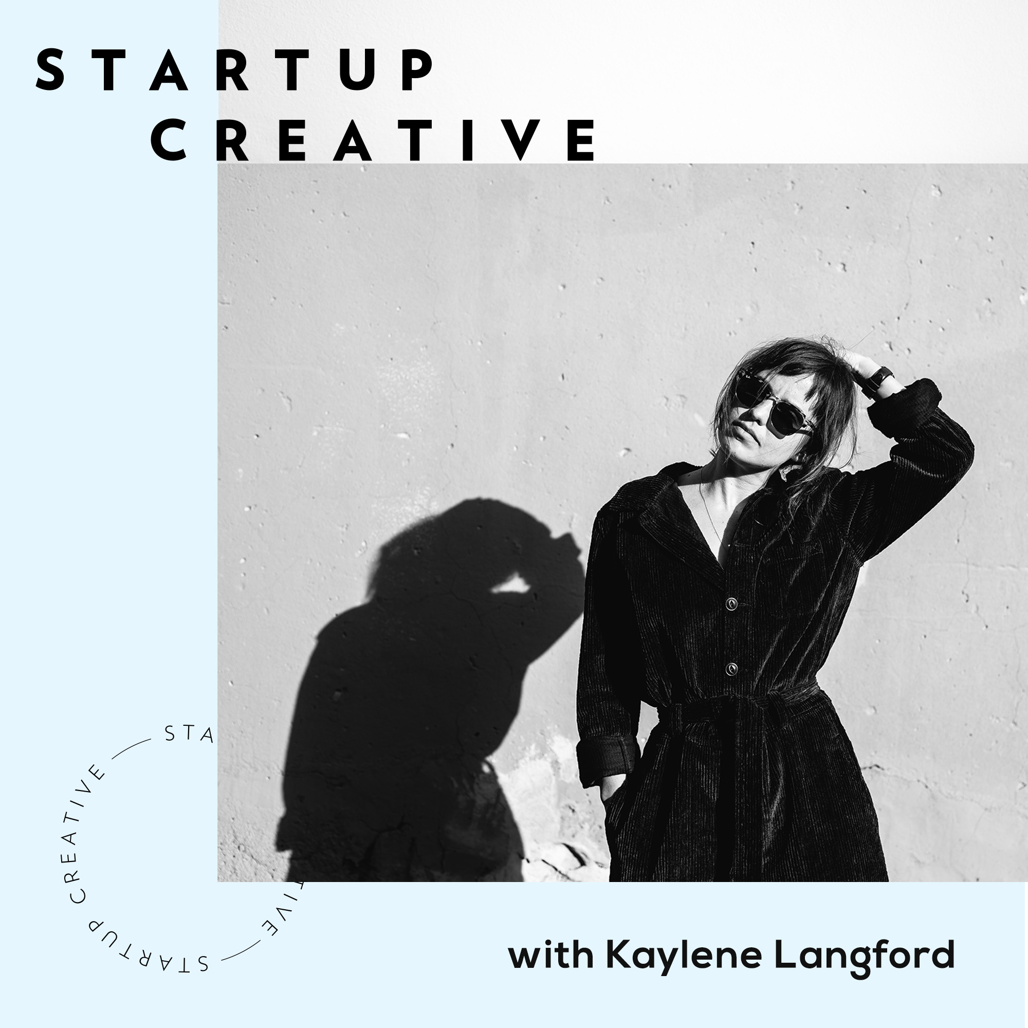 StartUp Creative - Your go-to source for straight-up business advice show art