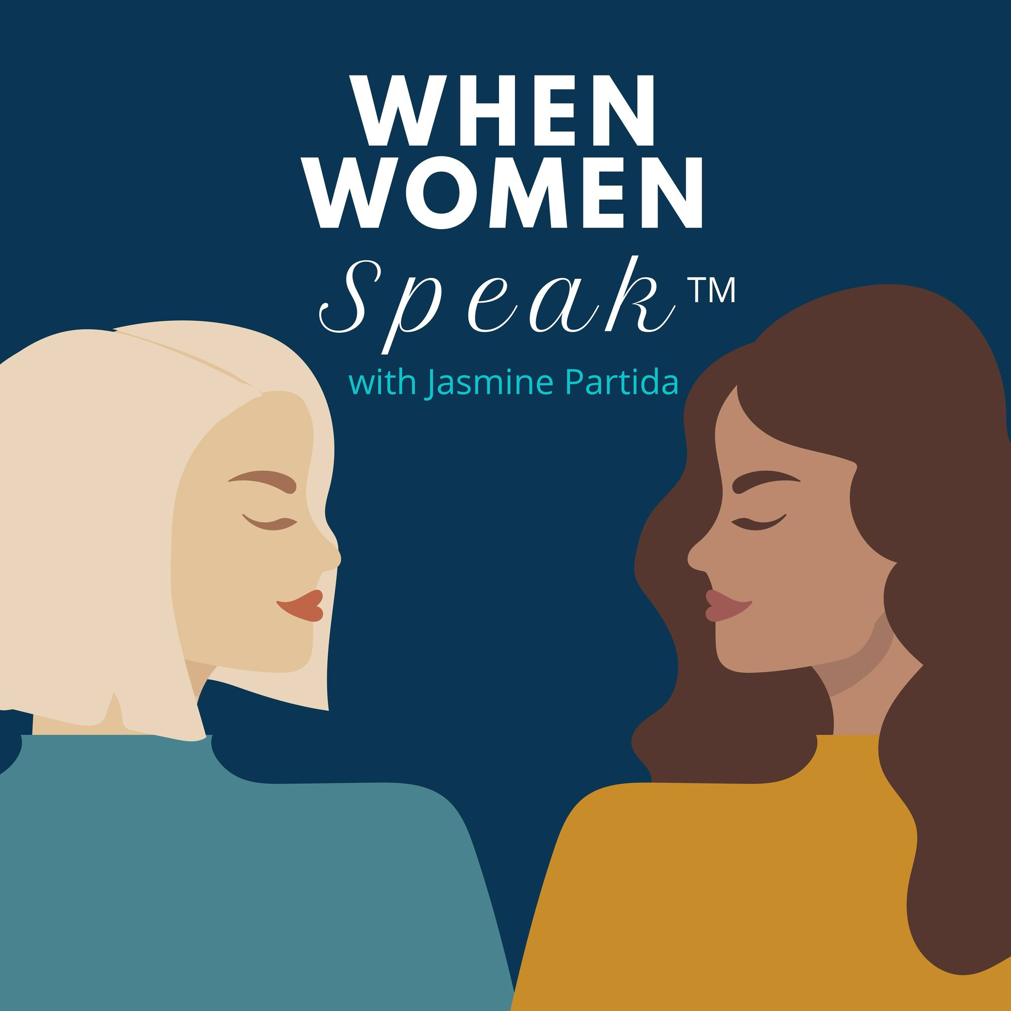 Intro Episode: Welcome to When Women Speak
