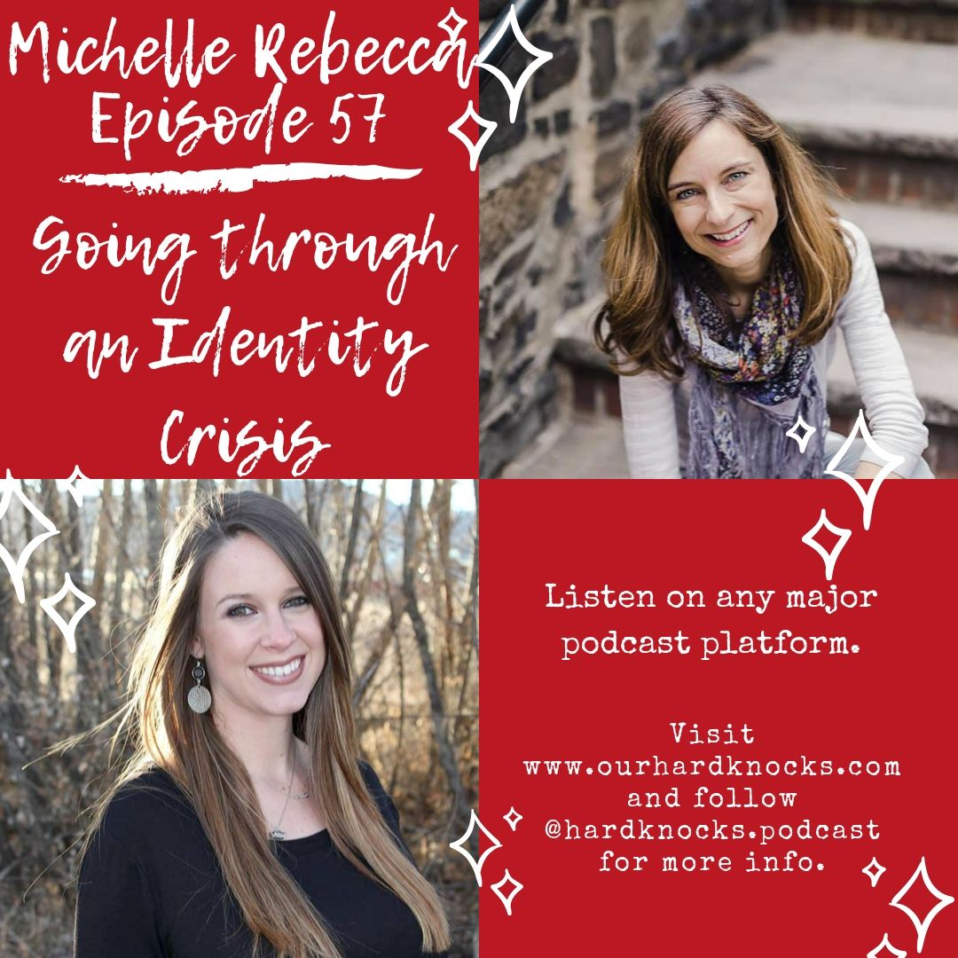 Episode 57: Michelle Rebecca - Going through an Identity Crisis