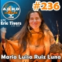 Artwork for 236 | Honoring Your Nature with Maria Luisa Ruiz Luna