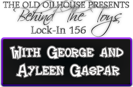 Lock In Ep 156 - Behind The Toys With George and Ayleen Gaspar