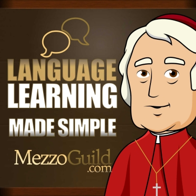 Language Learning Made Simple - The MezzoGuild Podcast show image