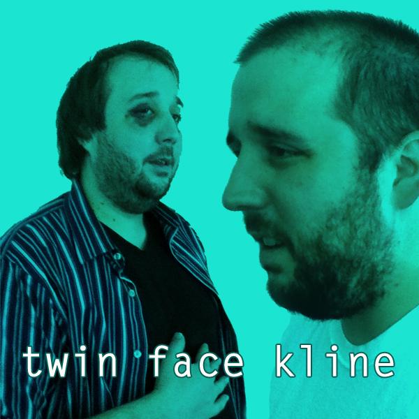 Twin Face Kline   Episode Three