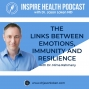 Artwork for The Links Between Emotions, Immunity and Resilience - Dr. Nima Rahmany : IHP45