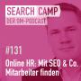 Artwork for Online-Marketing für HR: Mit SEO & Co. Mitarbeiter finden [Search Camp Episode 131]