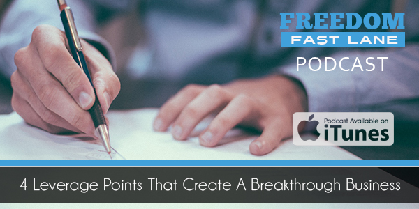 4 Leverage Points That Create A Breakthrough Business