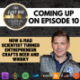 Artwork for Ep 10: How a Mad Scientist Turned Entrepreneur Crafts Beer and Whisky