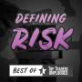 Artwork for Best of TTU - Defining Risk