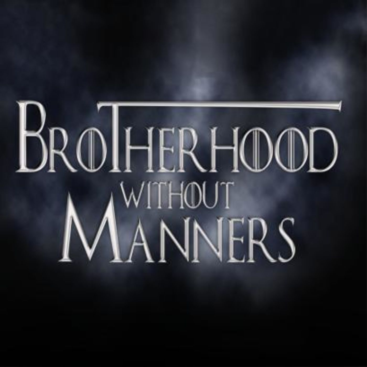 Brotherhood Without Manners - A Song of Ice and Fire Re-Read Podcast show art