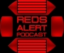 Artwork for Reds Alert Podcast S01E08