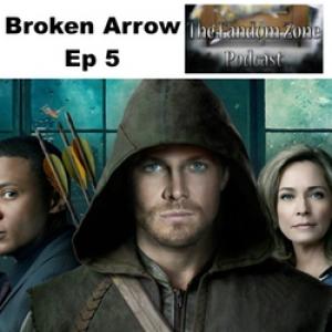 Broken Arrow  -  Ep 005 The Fandom Zone