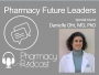 Artwork for Pharmacy Future Leaders - Danielle Ofri, MD, PhD - Pharmacy Podcast Epsidoe 441