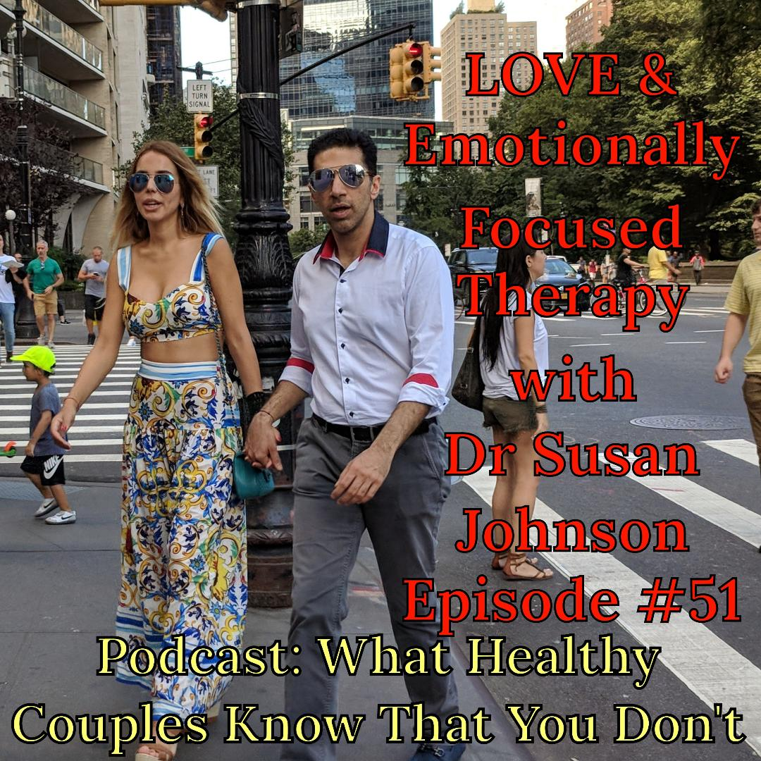What Healthy Couples Know That You Don't - Love & Emotionally Focused Therapy for Couples