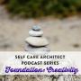 Artwork for EP 21 Self Care Architect Series: Creativity