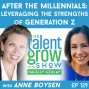 Artwork for 129: After the Millennials – Leveraging the Strengths of Generation Z with Futurist Anne Boysen on the TalentGrow Show with Halelly Azulay