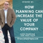 Artwork for Ep. 085: How Planning can Increase the Value of Your Company