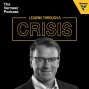Artwork for Leading Through a Crisis with Mark Core, Executive Vice President, Forage and Lifecycle and CMO