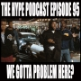 Artwork for The hype Podcast episode #95 We gotta problem here?