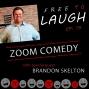 Artwork for ZOOM COMEDY: BRANDON SKELTON [EP.19]