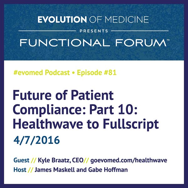 Future of Patient Compliance: Part 10: Healthwave to Fullscript