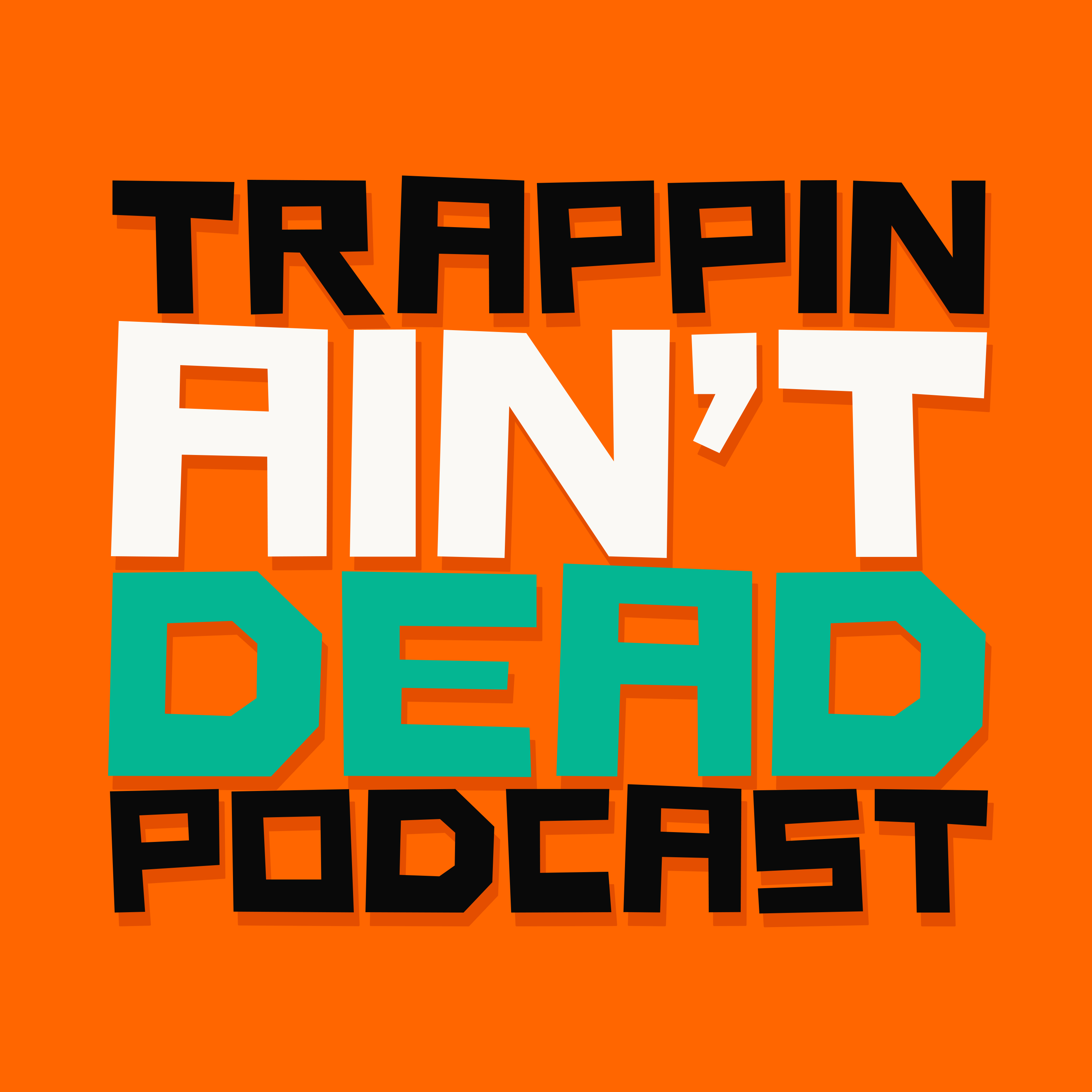 Trappin Aint Dead Podcast show art