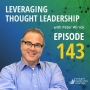Artwork for Leveraging Thought Leadership With Peter Winick – Episode 143 - Jonathan Keyser