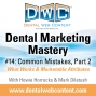 Artwork for Dental Marketing Mastery #14: Common Mistakes Part 2