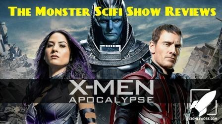 The Monster Scifi Show Podcast - X-Men: Apocalypse