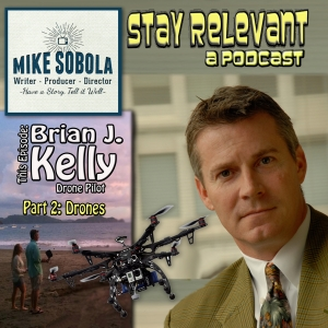 Drone Pilot & Producer Brian J. Kelly