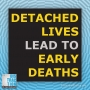 Artwork for Detached Lives Lead To Early Deaths