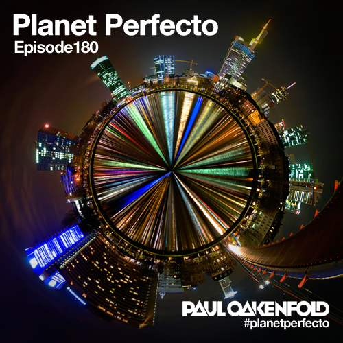 Planet Perfecto Podcast ft. Paul Oakenfold:  Episode 180