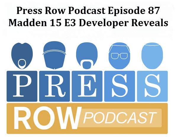 Press Row Podcast - Madden 15 Developer Interview
