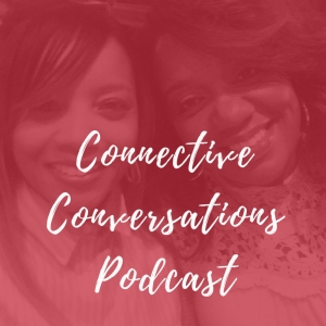 Connective Conversations Podcast