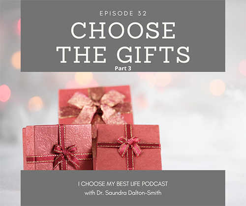 Choose the Gifts Part 3
