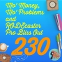 Artwork for 230 Mo' Money, Mo' Problems and RODEcaster Pro Bliss Out