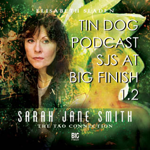 TDP 217:  Sarah Jane Smith  @ Big Finish 1.2 The Tao Connection