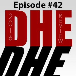 DHE #42 - The Review of 2016