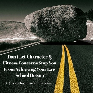 Don't Let Character & Fitness Concerns Stop You From Achieving Your Law School Dream! -EP23