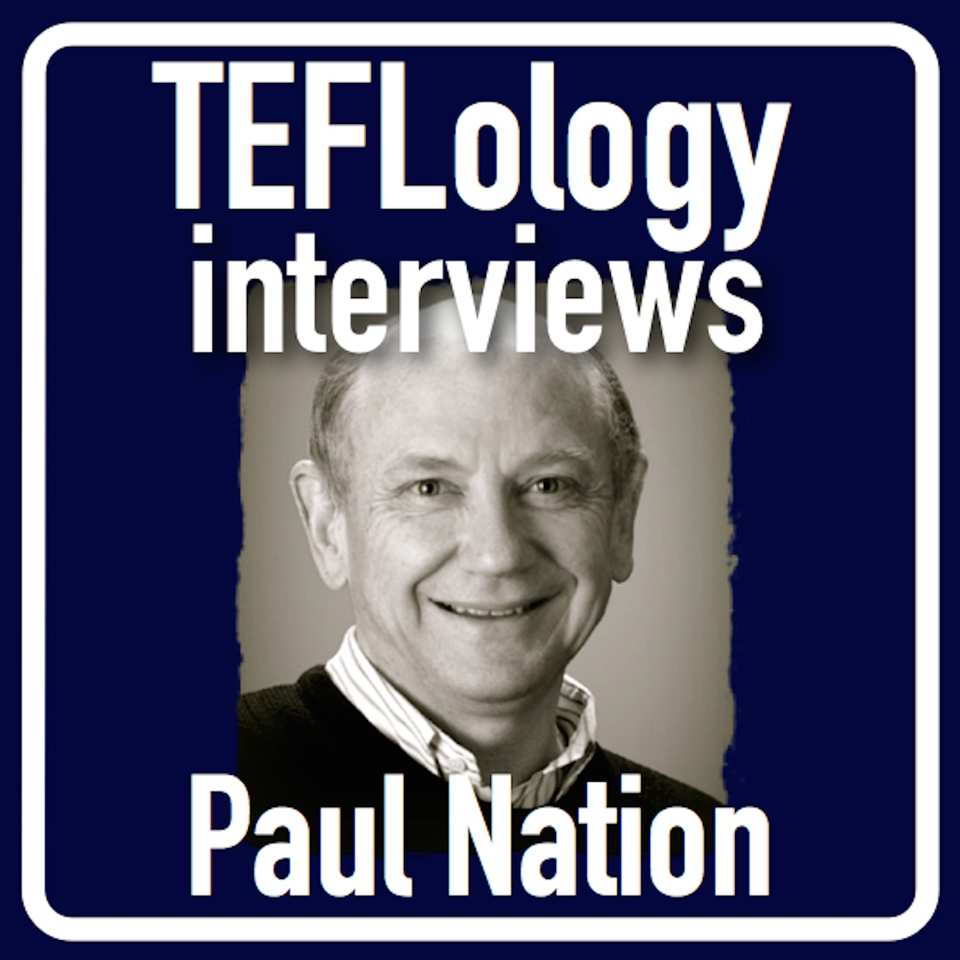 TEFL Interviews 16: Paul Nation on Vocabulary, Fluency, and Curriculum Design
