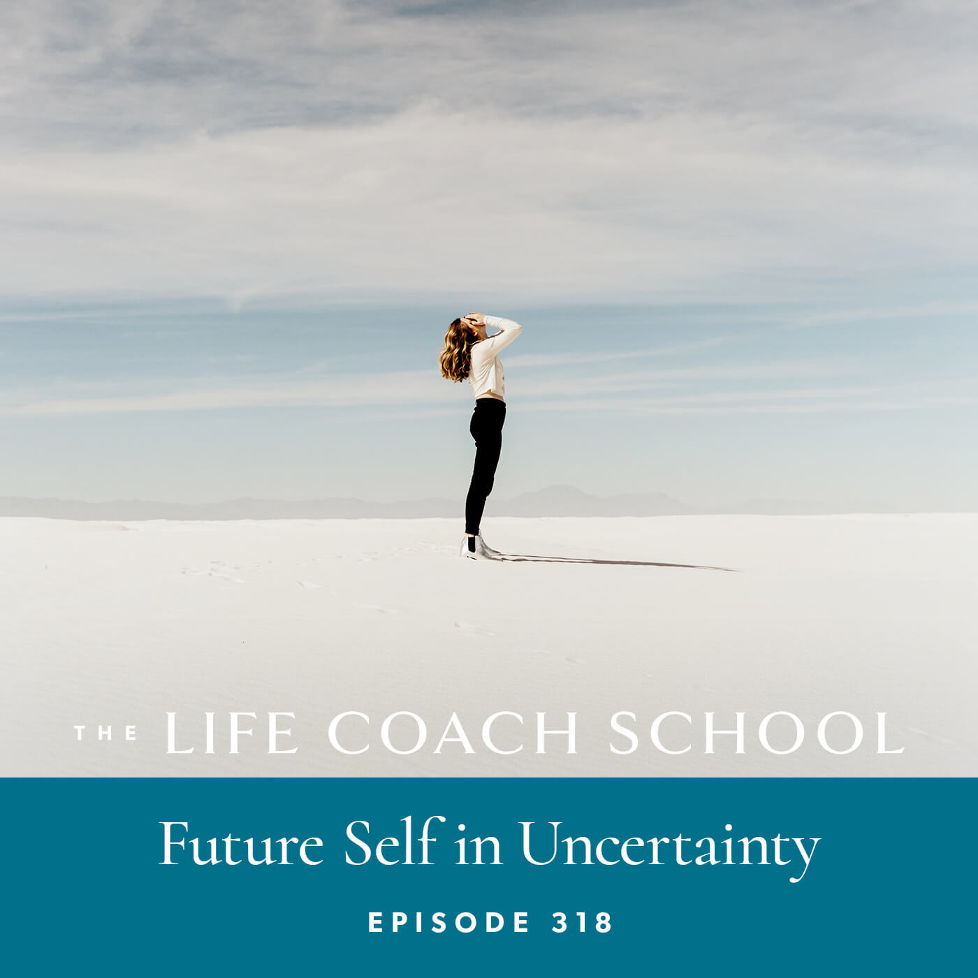 Ep #318: Future Self in Uncertainty
