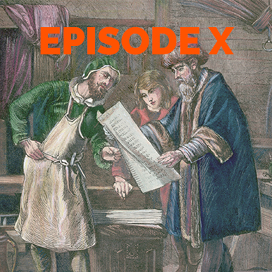 Episode 10: The great disruption - Part I, the printing press and the viral Reformation