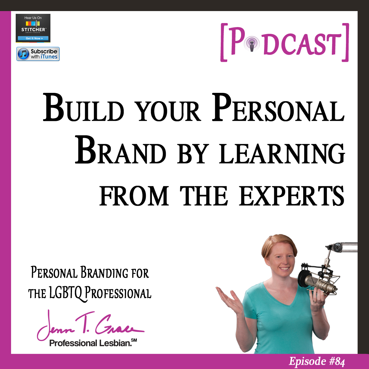 Personal Branding for the LGBTQ Professional - #84: Build Your Personal Brand by Learning from the Experts